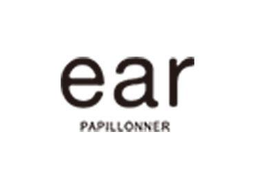 【ear PAPILLONNER スタッフ】コンセプトは…『日常の大切さと非日常の面白さを改めて実感。』オリジナルから国内外からセレクト商品まで★