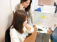未経験の方も、しっかりサポートします♪オフィスワークなどが初めての方も大歓迎です!