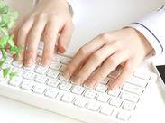 <スピードより正確さ>電話しながら文字入力…のような場面はないので、PC操作に不安がある方もお気軽にご応募ください★