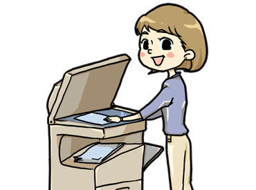 ≫オフィスワークデビュー≪ 受付・印刷・押印作業など 雑務中心のお仕事です♪