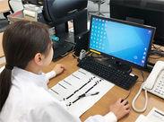 PC入力などの基本的な操作ができればOK!未経験者さんもすぐに活躍できる環境です!
