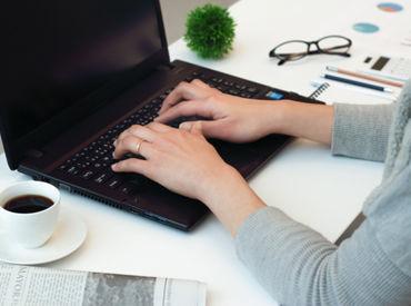 【土日祝休み×残業なし】のオフィスワークです♪ 勤務スタイルは私服でOK! スタッフの働きやすさを大切にしています◎